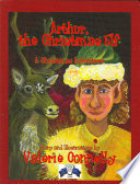 Arthur, the Christmas Elf  : A Christmas Adventure