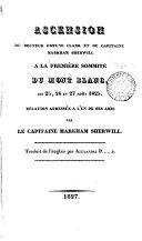 Ascension du docteur Edmund Clark et du capitaine Markham Sherwill à la première sommité du Mont Blanc. Tr. par A. P......r ebook