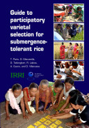 Guide to Participatory Varietal Selection for Submergence tolerant Rice