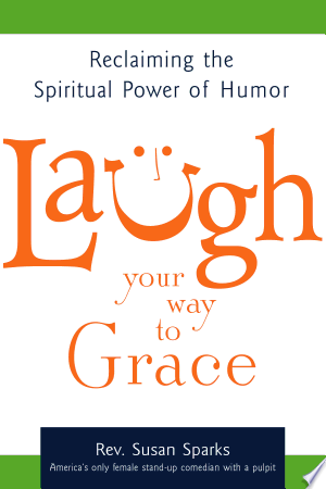 Free Download Laugh Your Way to Grace PDF - Writers Club