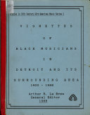 Vignettes of Black Musicians in Detroit and Its Surrounding Area, 1900-1988