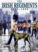 The Irish Regiments  1683 1999
