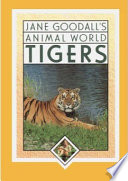 Jane Goodall S Animal World Tigers Book PDF