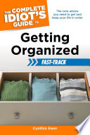The Complete Idiot s Guide to Getting Organized Fast Track Book PDF