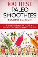 100 Best Paleo Smoothies Second Edition