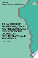 The Handbook of Professional Ethical and Research Practice for Psychologists  Counsellors  Psychotherapists and Psychiatrists Book