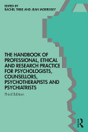 The Handbook of Professional Ethical and Research Practice for Psychologists  Counsellors  Psychotherapists and Psychiatrists