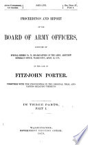 Proceedings And Report Of The Board Of Army Officers Convened By Special Orders No 78 Headquarers Of The Army Adjutant General S Office Washington April 12 L878 In The Case Of Fitz John Porter