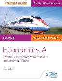 Edexcel Economics A Student Guide: Theme 1 Introduction to markets and market failure