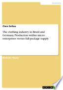The clothing industry in Brazil and Germany  Production within micro enterprises versus full package supply