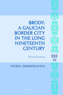 Brody: A Galician Border City in the Long Nineteenth Century