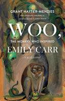 Woo, the Monkey Who Inspired Emily Carr [Pdf/ePub] eBook