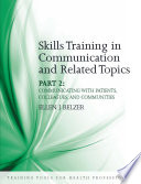 Skills Training in Communication and Related Topics: Communicating with patients, colleagues, and communities