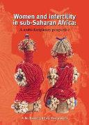 Women and Infertility in Sub Saharan Africa Book