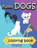Funny Dogs Coloring Book For Kids