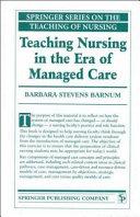 Teaching Nursing in the Era of Managed Care