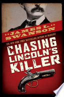 Chasing Lincoln s Killer
