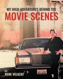 My High Adventures Behind the Movie Scenes