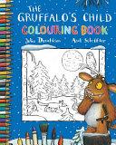 The Gruffalo s Child Colouring Book Book PDF