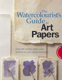 The Watercolourist's Guide to Art Papers