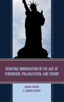 Debating Immigration in the Age of Terrorism, Polarization, and Trump