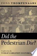 Did the Pedestrian Die