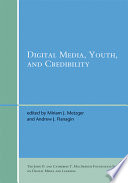 Digital Media  Youth  and Credibility