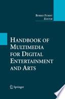 Handbook of Multimedia for Digital Entertainment and Arts Book