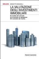 La valutazione degli investimenti immobiliari. L'analisi del mercato. Le tecniche di valutazione. Il controllo del rischio