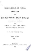 A Bibliographical and Critical Account of the Rarest Books in the English Language