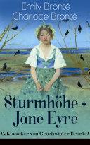 Sturmhöhe + Jane Eyre (2 Klassiker von Geschwister Brontë) - Vollständige deutsche Ausgaben