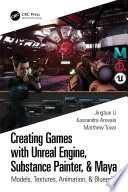 Creating Games with Unreal Engine  Substance Painter    Maya