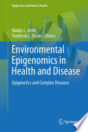 Environmental Epigenomics in Health and Disease Book