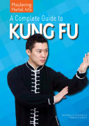 A Complete Guide to Kung Fu