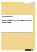 Business Model Generation, Erstellung Eines Businessplan