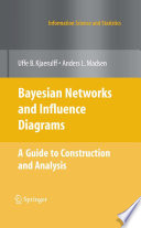 Bayesian Networks and Influence Diagrams  A Guide to Construction and Analysis