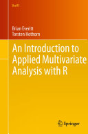 An Introduction to Applied Multivariate Analysis with R