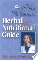 The New Woman S Herbal   Nutritional Guide