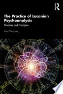 The Practice of Lacanian Psychoanalysis