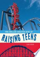 The Roller Coaster Ride of Raising Teens