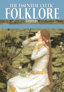 The Essential Celtic Folklore Collection Book
