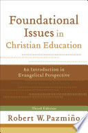 Foundational Issues In Christian Education