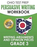 Ohio Test Prep Persuasive Writing Workbook Grade 3