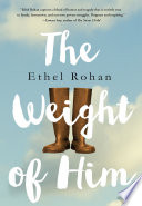 The Weight of Him  : A Novel