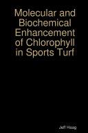 Molecular and Biochemical Enhancement of Chlorophyll in Sports Turf