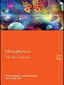 Metaphysics  The Key Concepts