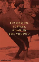 Possession, Ecstasy, and Law in Ewe Voodoo
