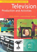 Educator s Survival Guide for Television Production and Activities