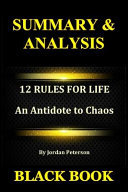 Summary & Analysis: 12 Rules for Life by Jordan Peterson: An Antidote to Chaos