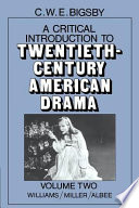 A Critical Introduction to Twentieth-Century American Drama: Volume 2, Williams, Miller, Albee